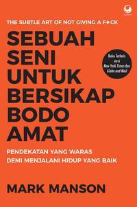 Rekomendasi buku Juli 2018: Sebuah Seni untuk Bersikap Bodo Amat.