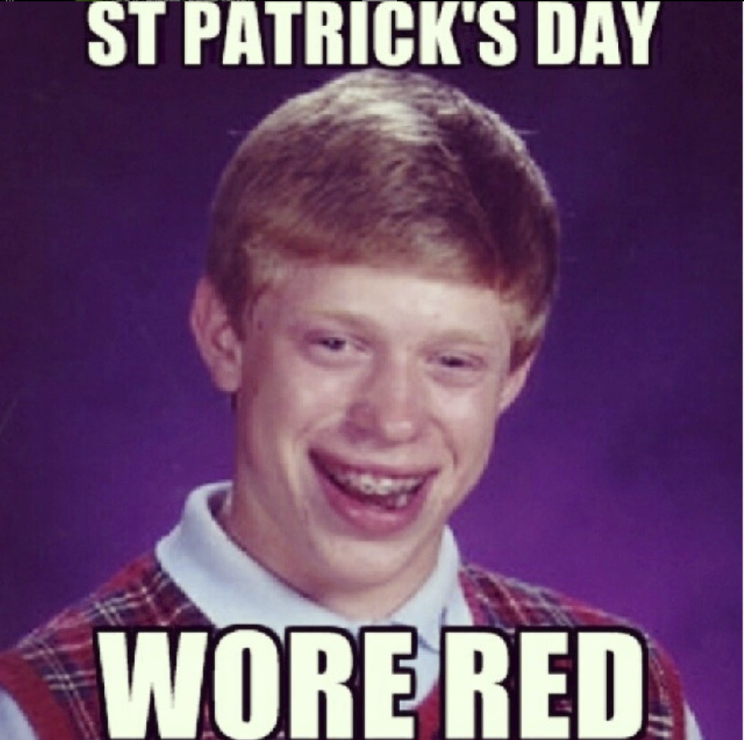 These St Patrick Day Memes Will Make You Drunk With Laughter He