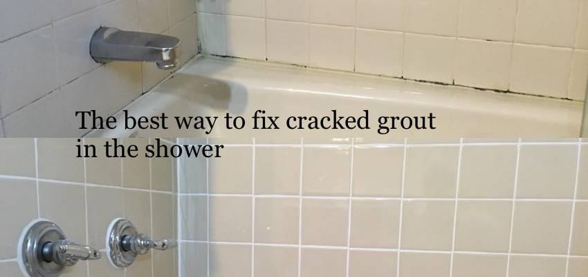 how to fix cracked grout in the shower