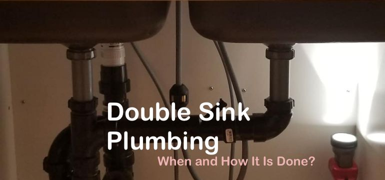 double sink plumbing when and how it