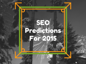 Predictions for SEO in 2015.