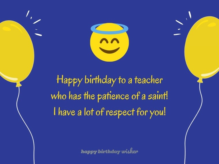 A Teacher With The Patience Of A Saint Happy Birthday Wisher