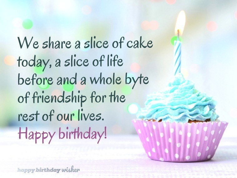We Share A Slice Of Cake Today Happy Birthday Wisher