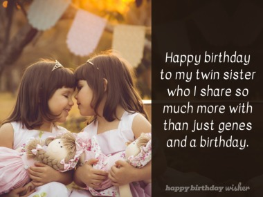 Happy Birthday To Me And My Twin Sister Happy Birthday Wisher