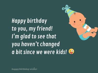 Funny Birthday Wishes For Childhood Best Friend Happy Birthday Wisher