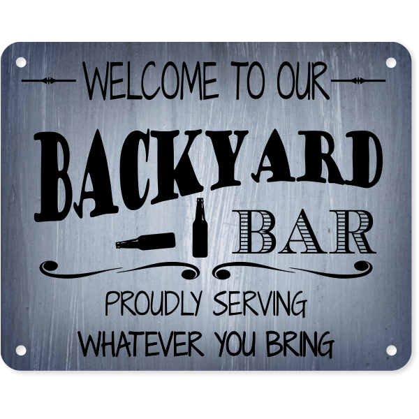 welcome to our backyard bar aluminum sign 8 x 10