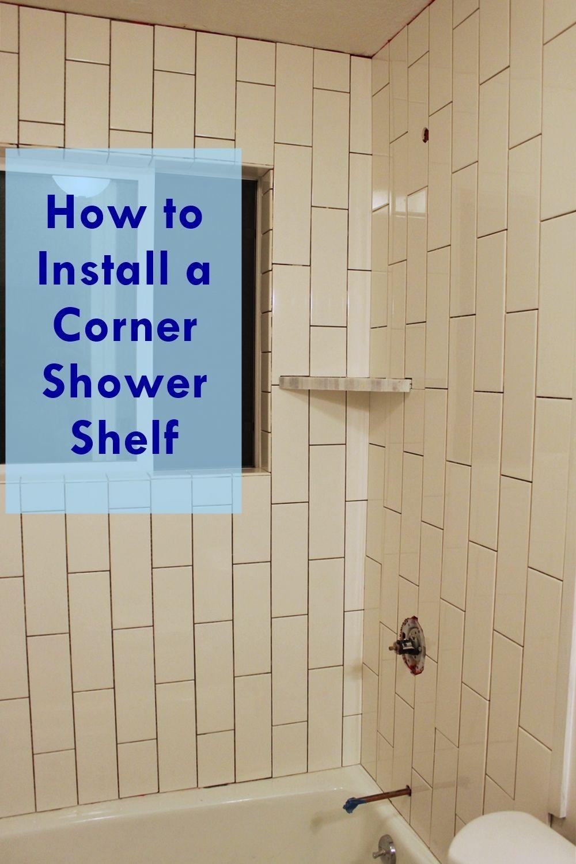 How To Install A Tile Shower Corner Shelf