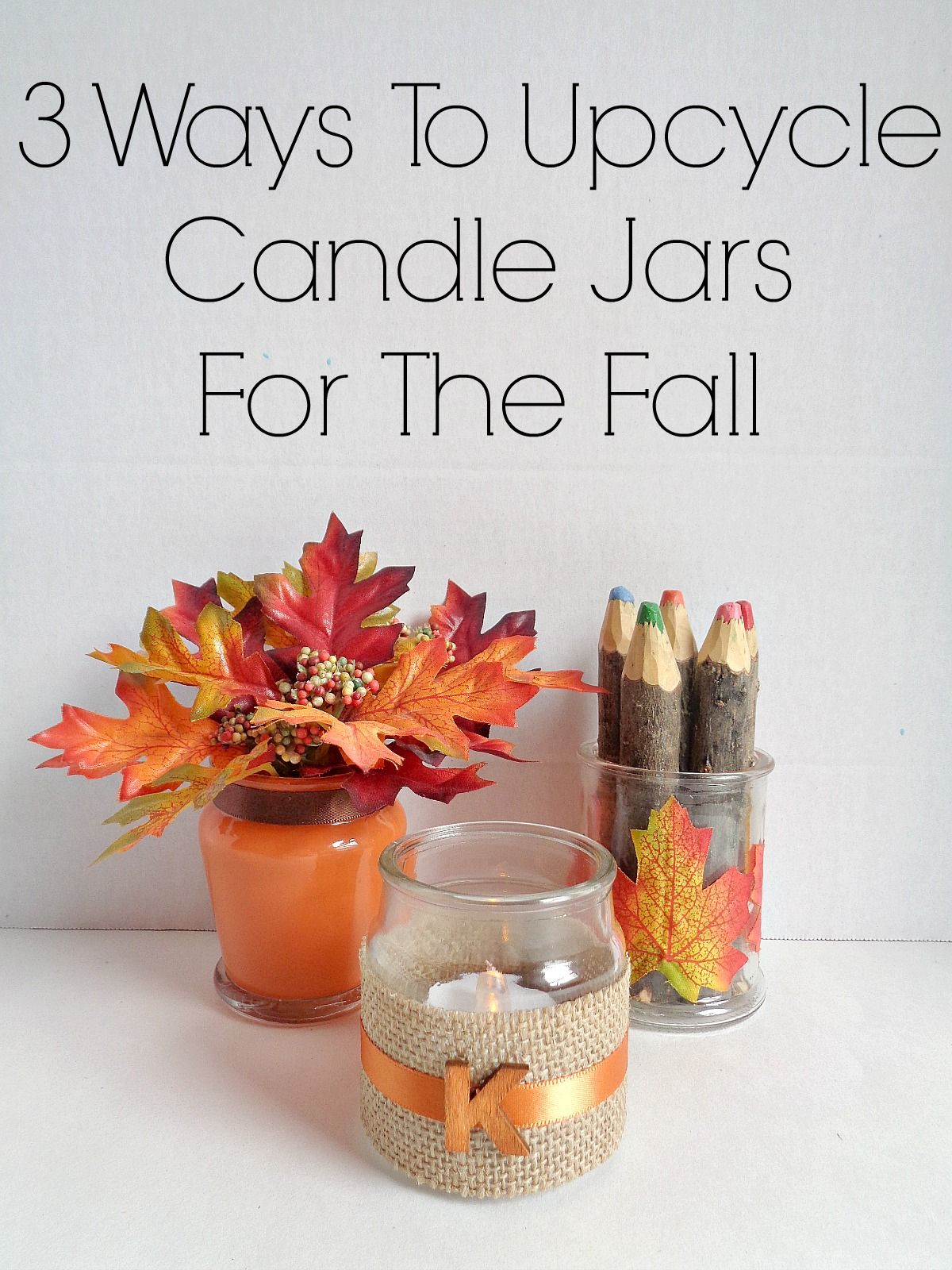 Ways To Upcycle Candle Jars For The Fall