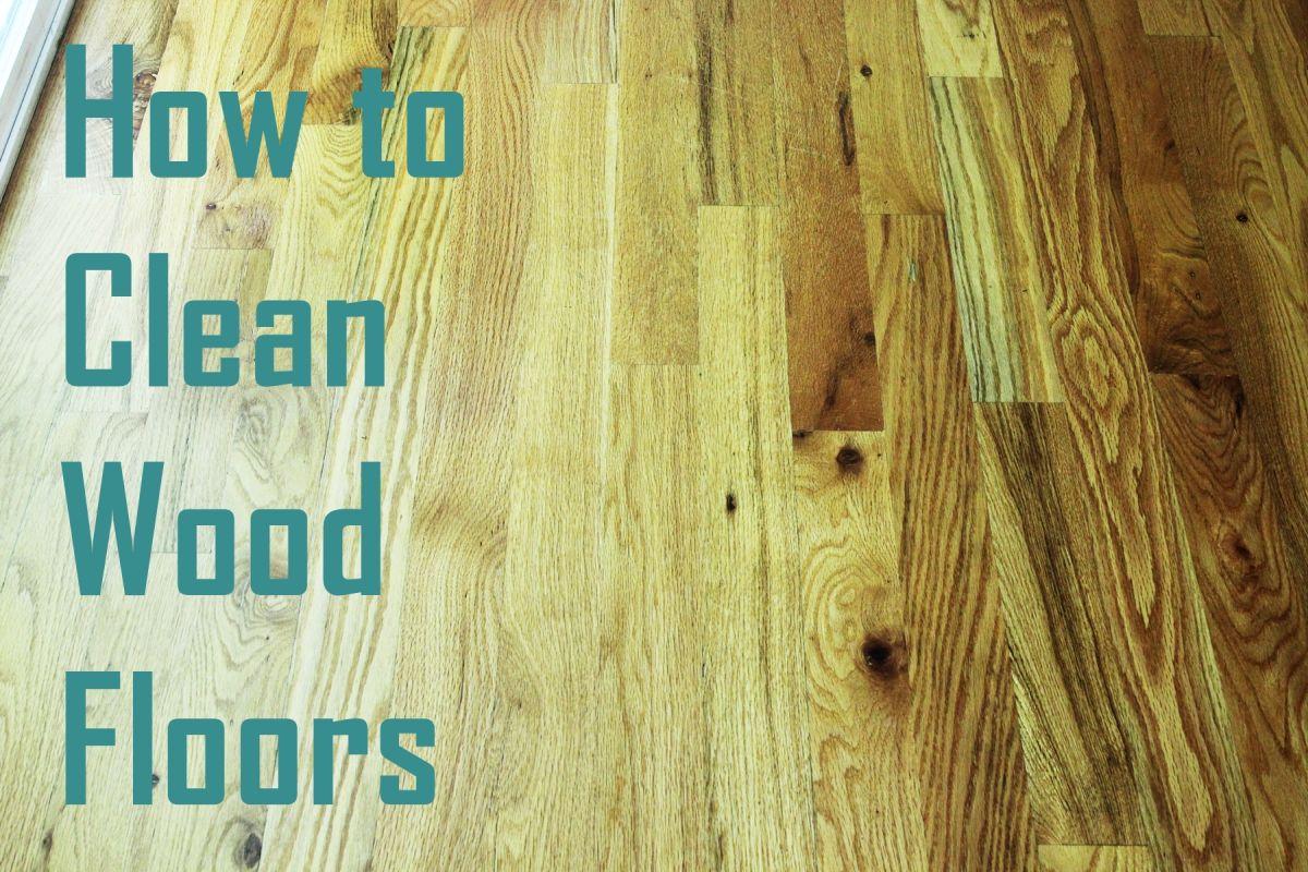 How To Clean Wood Floors