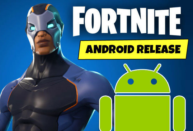 Fortnite Android Release: When will Epic Games' Battle Royale download release on Android?