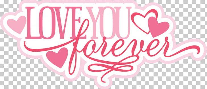 Love You Forever Png Clipart Brand Clip Art Desktop Wallpaper Forever Friendship Free Png Download