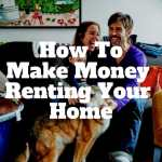 how to make money renting your home