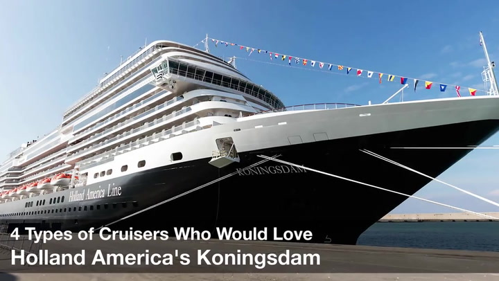 4 Types Of Cruisers Who Would Love Holland America's Koningsdam