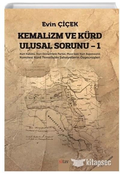 Kemalizm ve Kürd Ulusal Sorunu 1 Evin Çiçek Sitav Yayınevi | 9786057920751