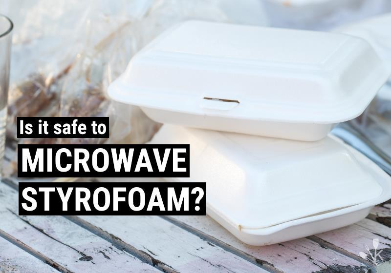 can you microwave styrofoam is it