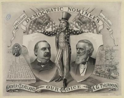 Our choice, Grover Cleveland, A.G. Thurman. Democratic nominees, for president for vice president