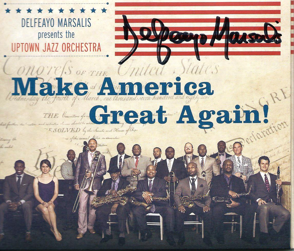 delfeayo marsalis the uptown jazz orchestra make america great again