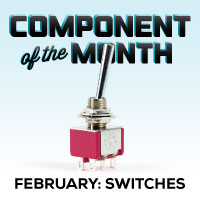 Component of the Month: Switches
