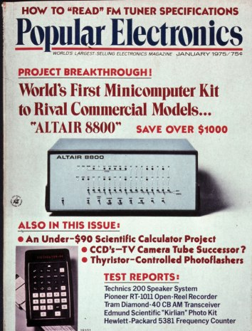 The Altair 8800 microcomputer was featured on the cover of the January 1975 issue of Popular Electronics.