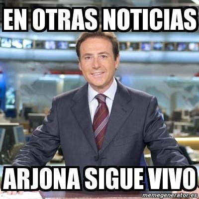 Meme Matias Prats En Otras Noticias Arjona Sigue Vivo 448225