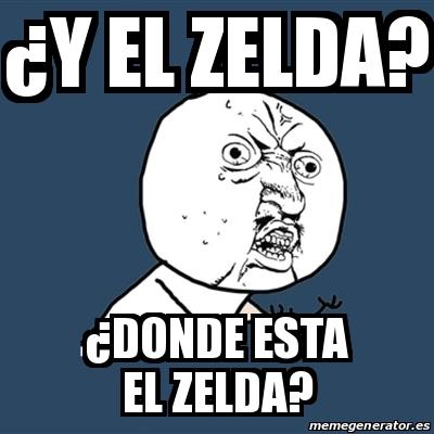 Meme Y U No A Y El Zelda A Donde Esta El Zelda 13993982