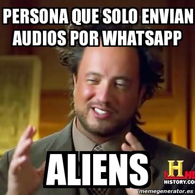 Meme Ancient Aliens Persona Que Solo Envian Audios Por Whatsapp