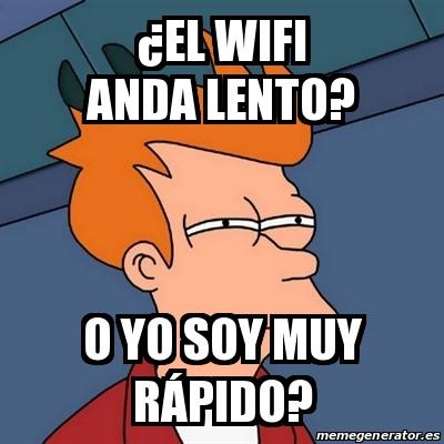 Meme Futurama Fry A El Wifi Anda Lento O Yo Soy Muy Ra Pido