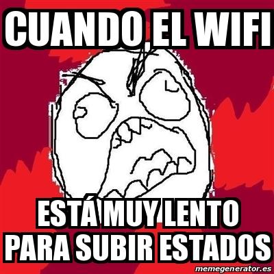 Meme Rage Fu Cuando El Wifi Esta Muy Lento Para Subir Estados