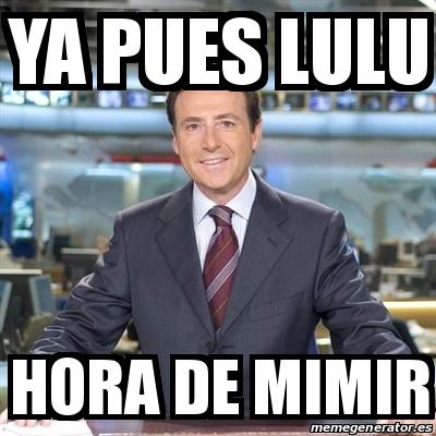 Meme Matias Prats Ya Pues Lulu Hora De Mimir 28042635