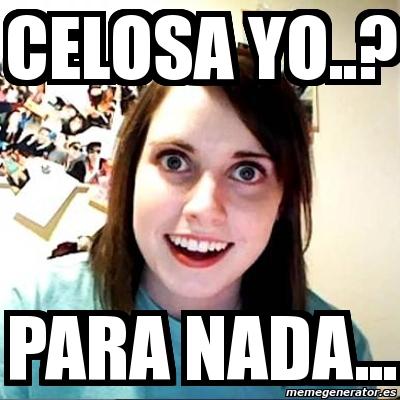 Meme Overly Attached Girlfriend Celosa Yo Para Nada 4509162