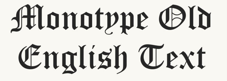 Old English fonts: Monotype Old English Text