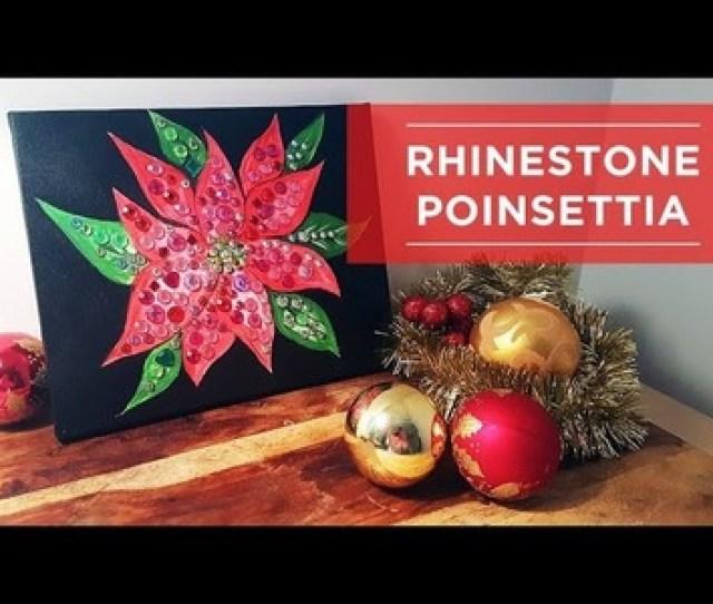 Diy Rhinestone Poinsettia Acrylics Art Lesson Best Home