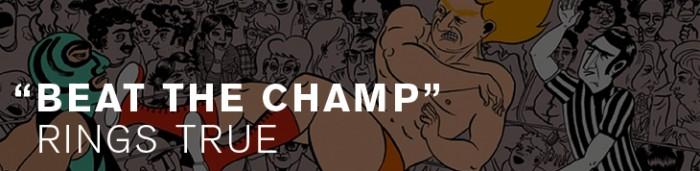"""Beat the Champ"" Rings True"