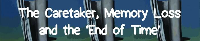 The Caretakers, Memort Loss... 2