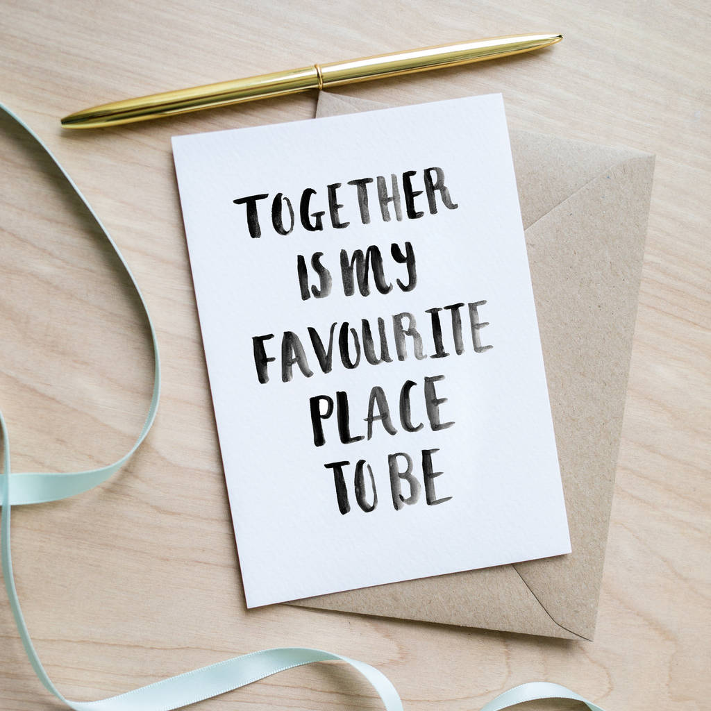 Together Is My Favourite Place To Be Valentines Card By