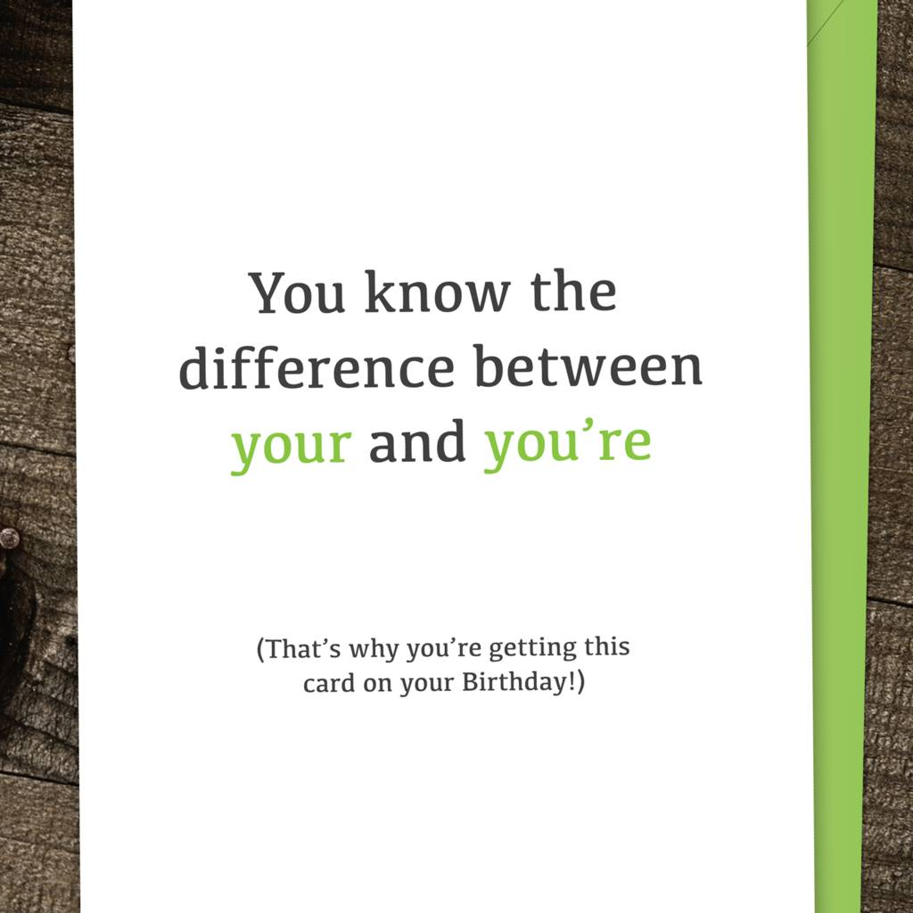 Your And You Re Grammar Happy Birthday Card By For The Love Of Geek
