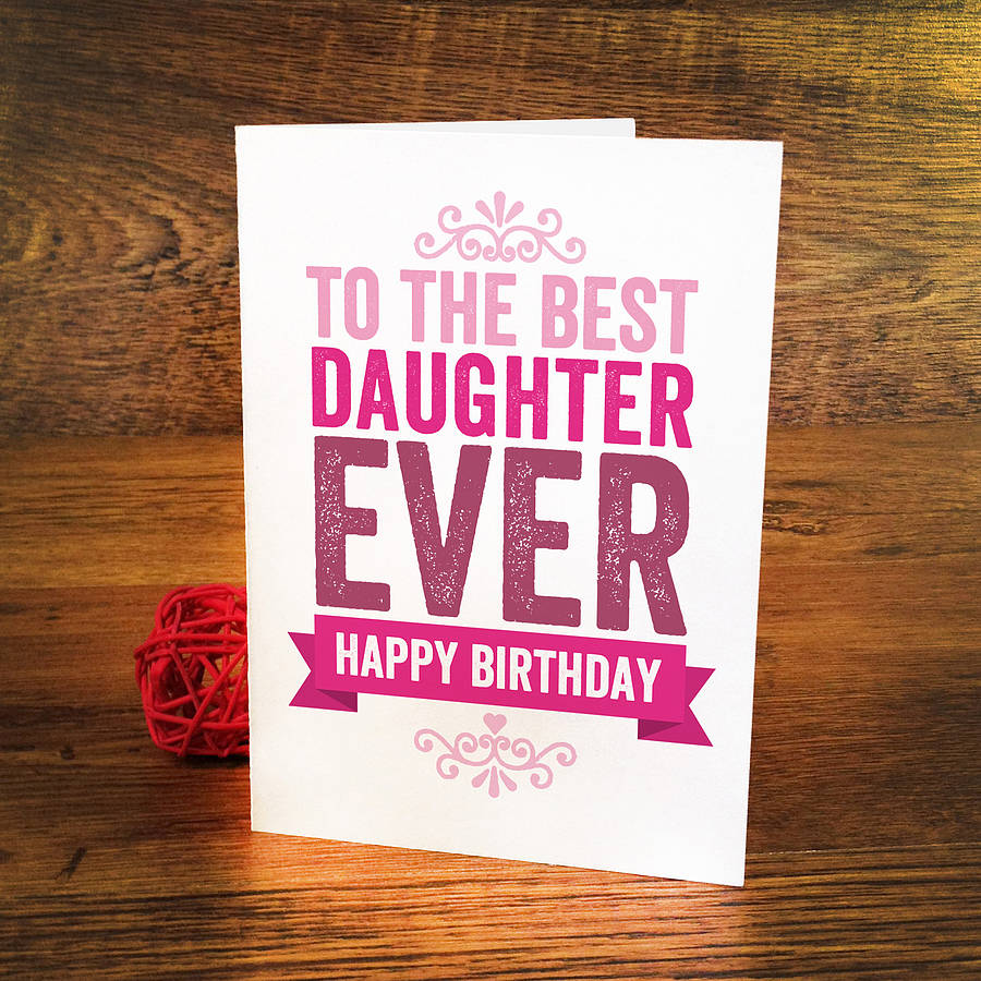 Best Daughter Birthday Card By A Is For Alphabet