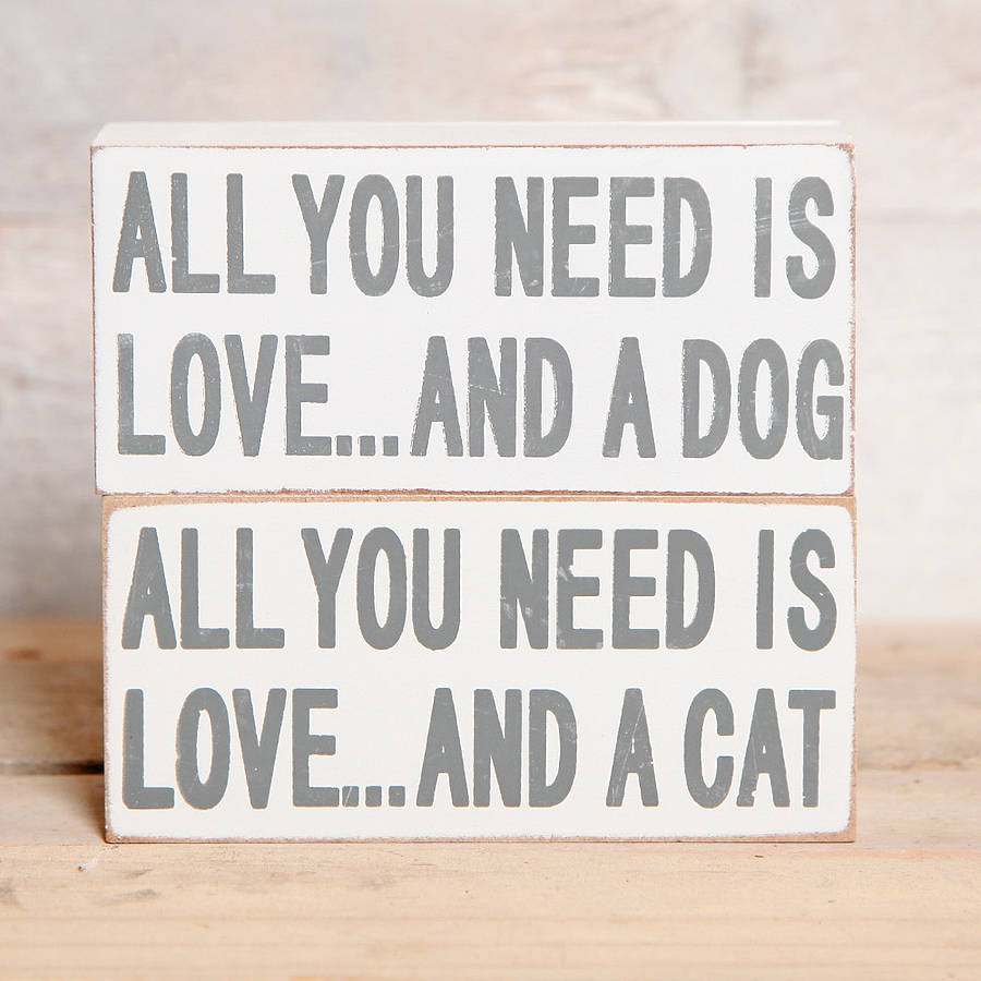 Download all you need is love and a cat block sign by red berry ...