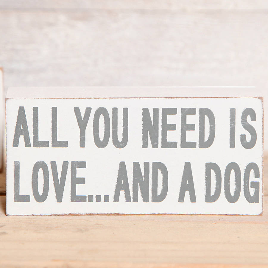 Download all you need is love and a dog block sign by red berry ...