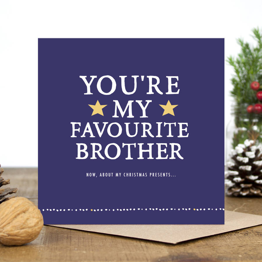 Youre My Favourite Brother Christmas Card By Zoe