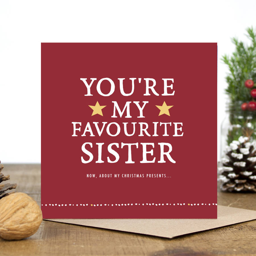 Youre My Favourite Sister Christmas Card By Zoe Brennan
