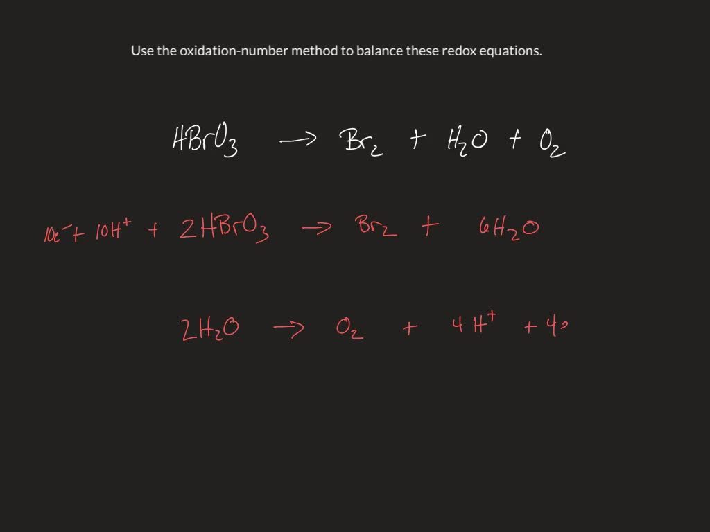 Use The Oxidation Number Method To Balance These