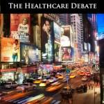 Mandating Reform: The Healthcare Debate