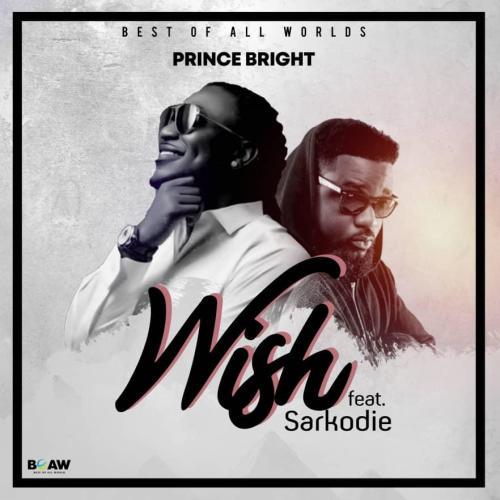 Prince Bright ft Sarkodie - Wish