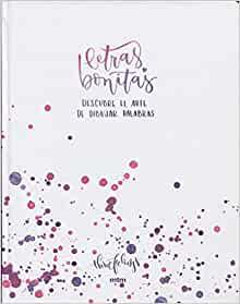 Letras Bonitas: Descubre el arte de dibujar palabras (Spanish Edition)