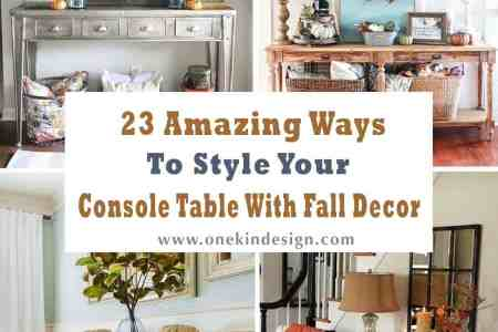 23 Amazing Ways To Style Your Console Table With Fall Decor Console Table Fall Decor Ideas