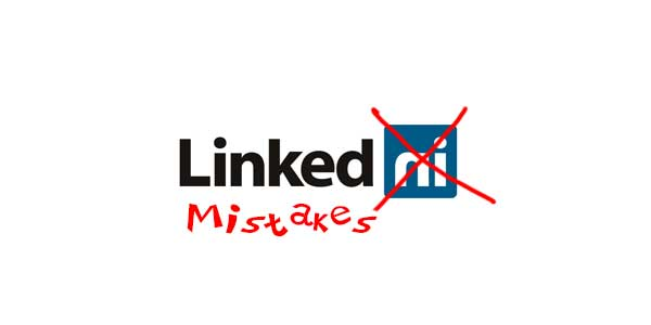 LinkedIn Mistakes