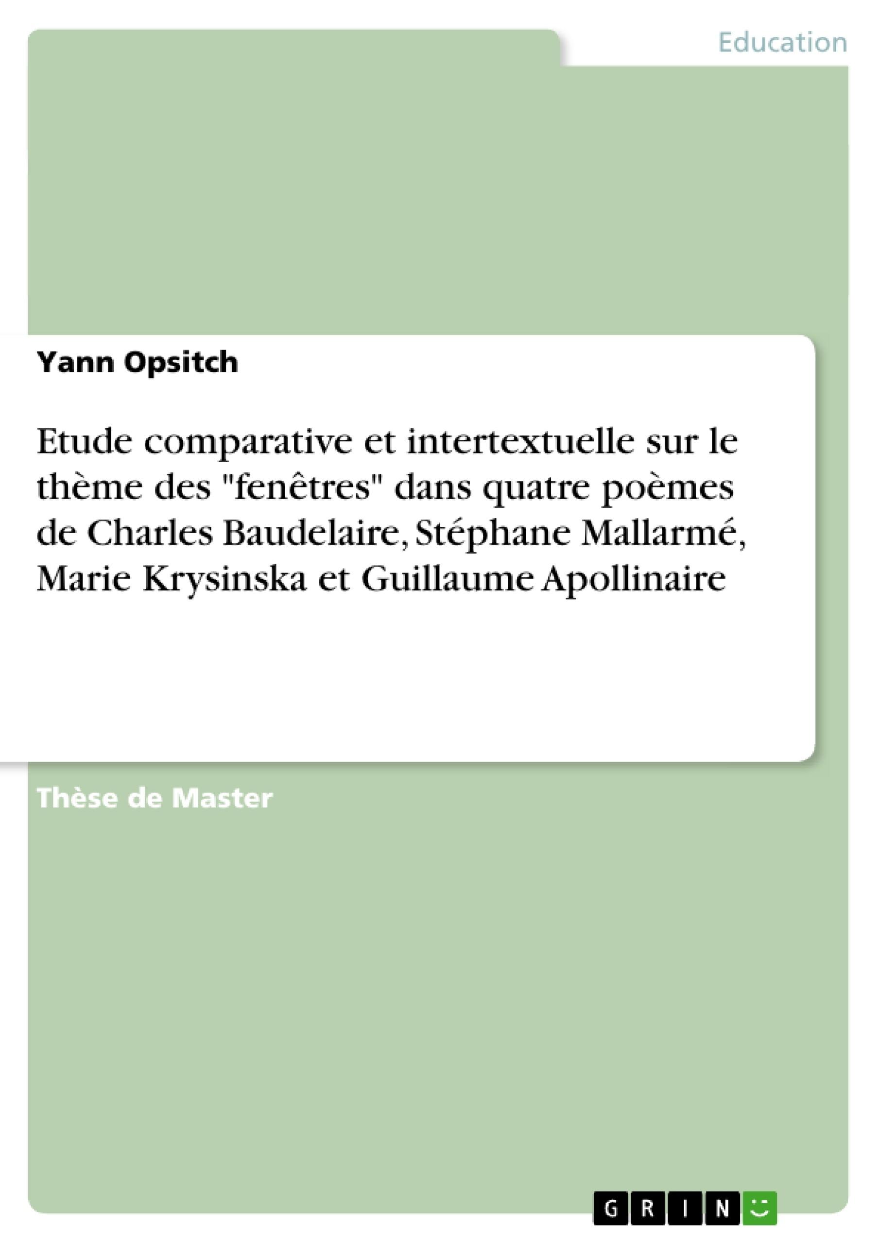 grin etude comparative et intertextuelle sur le theme des fenetres dans quatre poemes de charles baudelaire stephane mallarme marie krysinska et