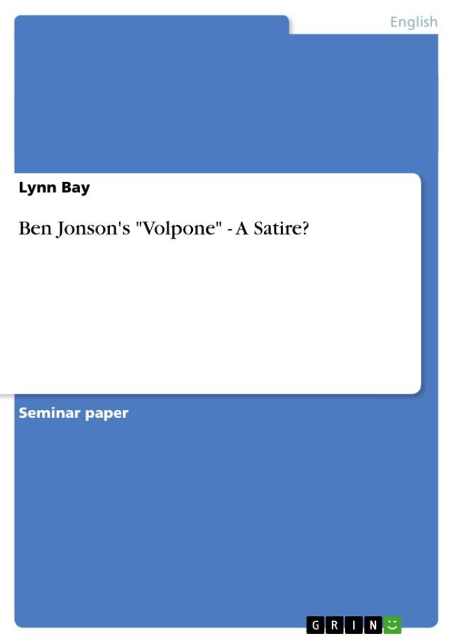 """GRIN - Ben Jonsons """"Volpone"""" - A Satire?"""