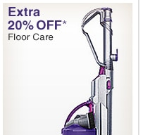 Extra 20% OFF* Floor Care - Shop Now